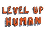 Level up Human Podcast